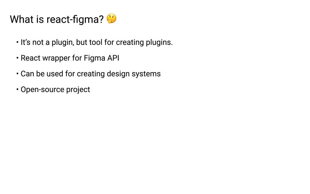 What is react-figma? • Open-source project • Re...
