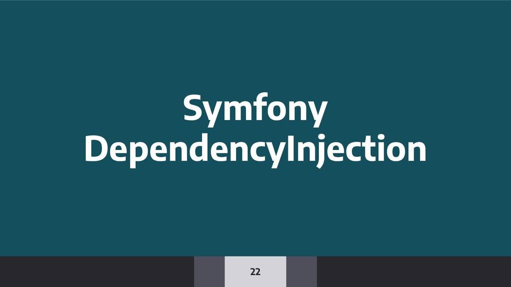 22 Symfony DependencyInjection