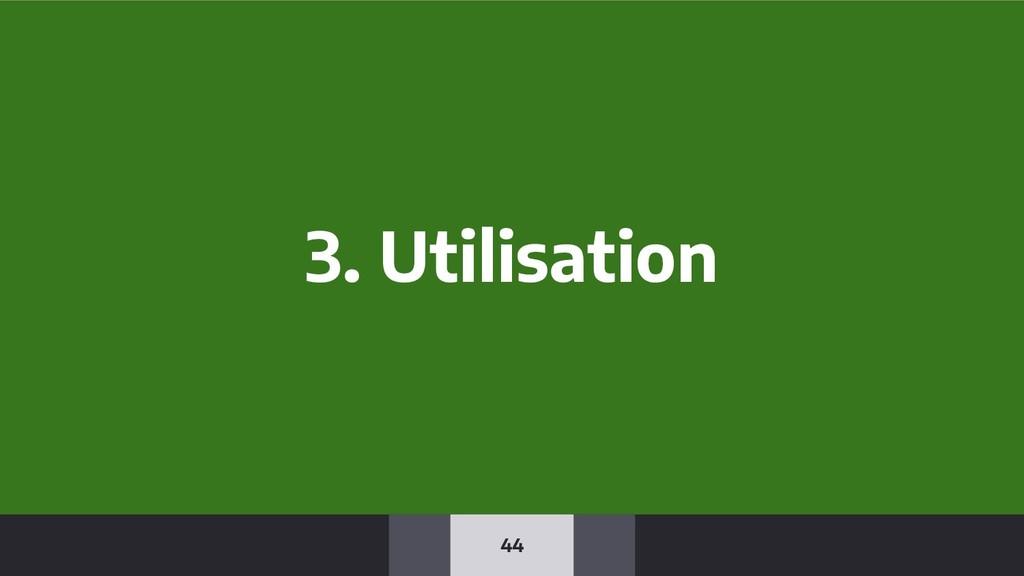 44 3. Utilisation