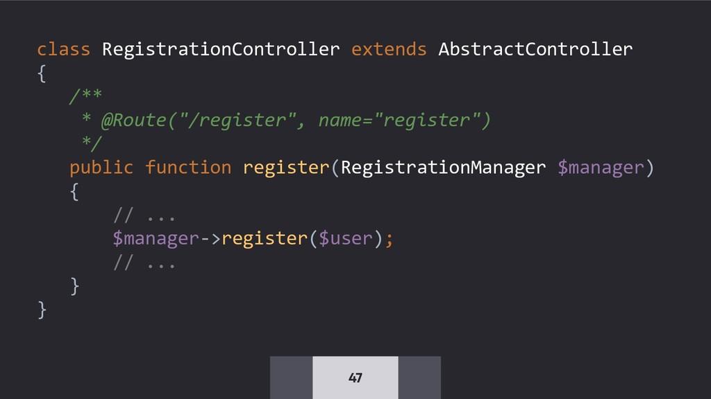 47 class RegistrationController extends Abstrac...