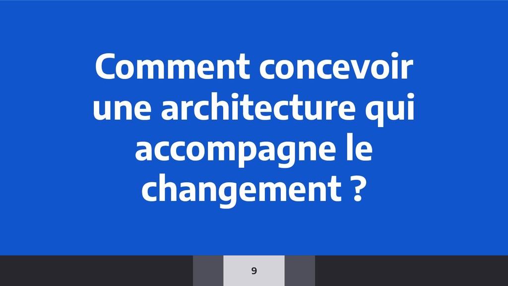 9 Comment concevoir une architecture qui accomp...