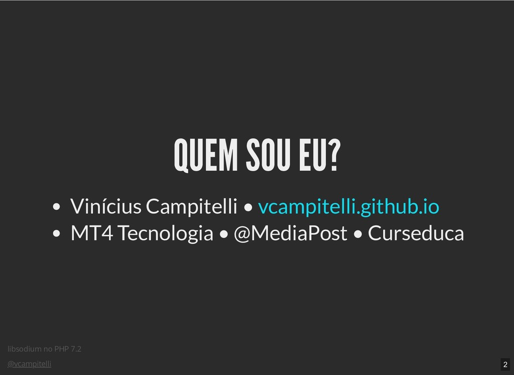 libsodium no PHP 7.2 @vcampitelli QUEM SOU EU? ...