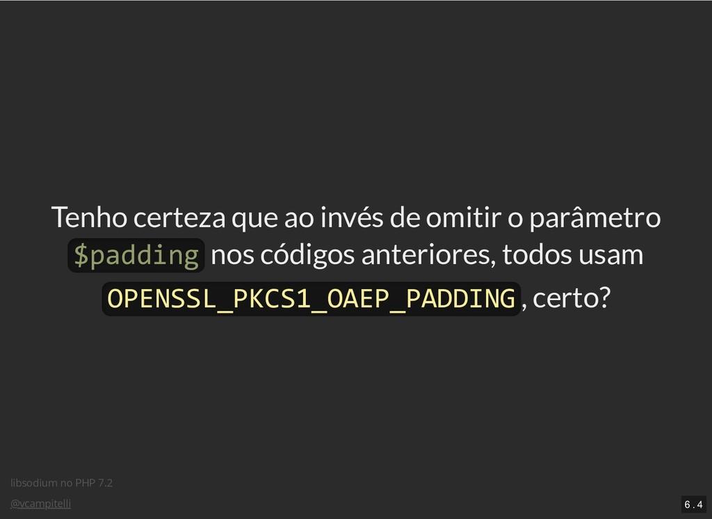 libsodium no PHP 7.2 @vcampitelli Tenho certeza...