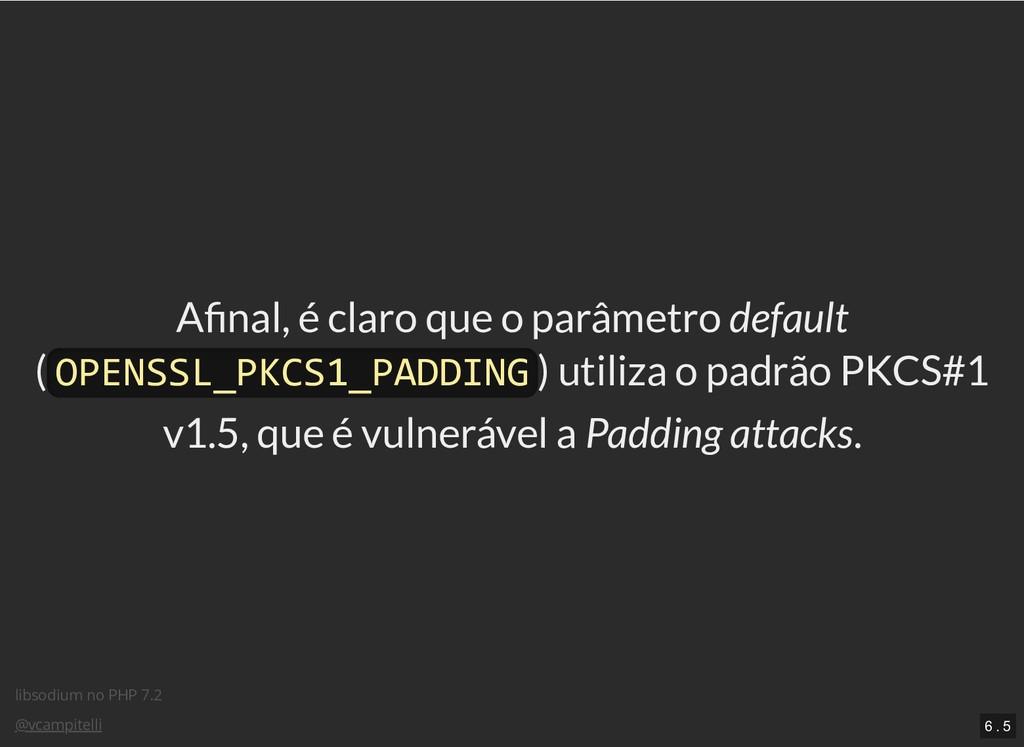 libsodium no PHP 7.2 @vcampitelli A nal, é clar...