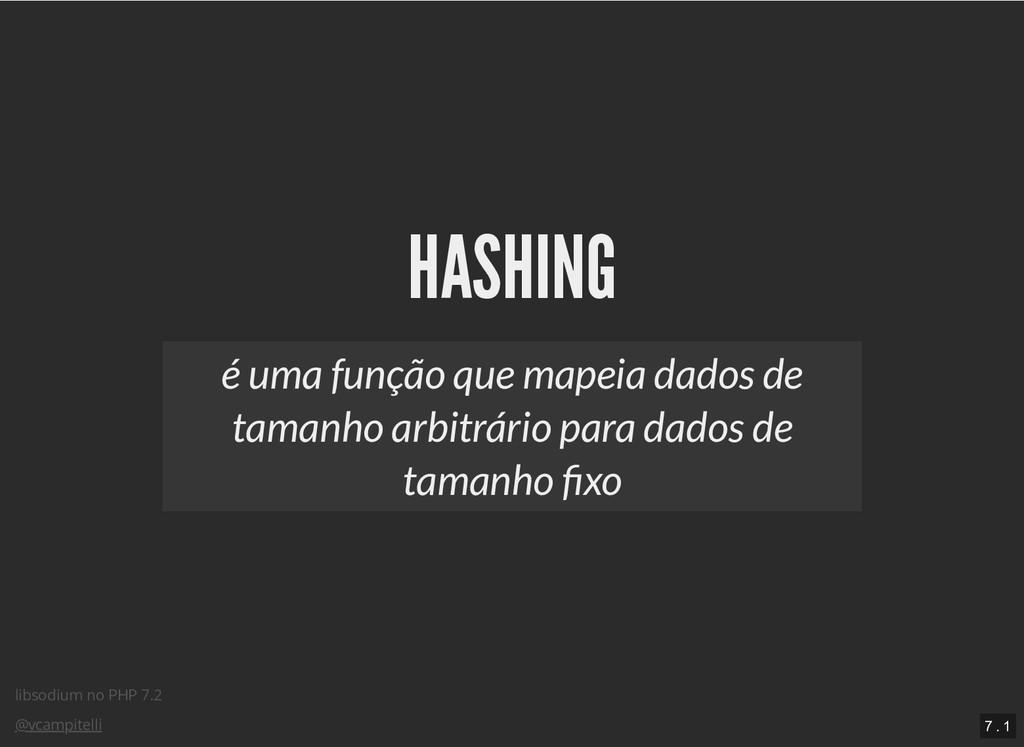 libsodium no PHP 7.2 @vcampitelli HASHING HASHI...