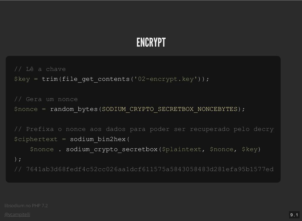 libsodium no PHP 7.2 @vcampitelli ENCRYPT ENCRY...