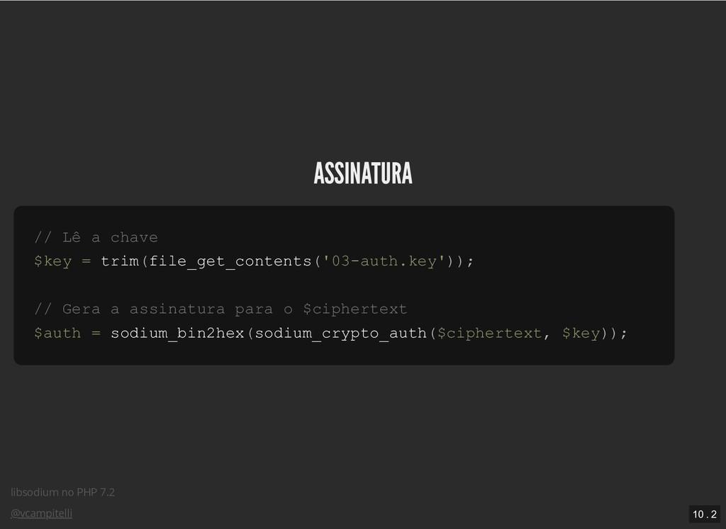 libsodium no PHP 7.2 @vcampitelli ASSINATURA AS...