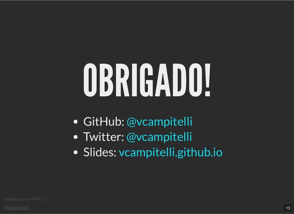 libsodium no PHP 7.2 @vcampitelli OBRIGADO! OBR...