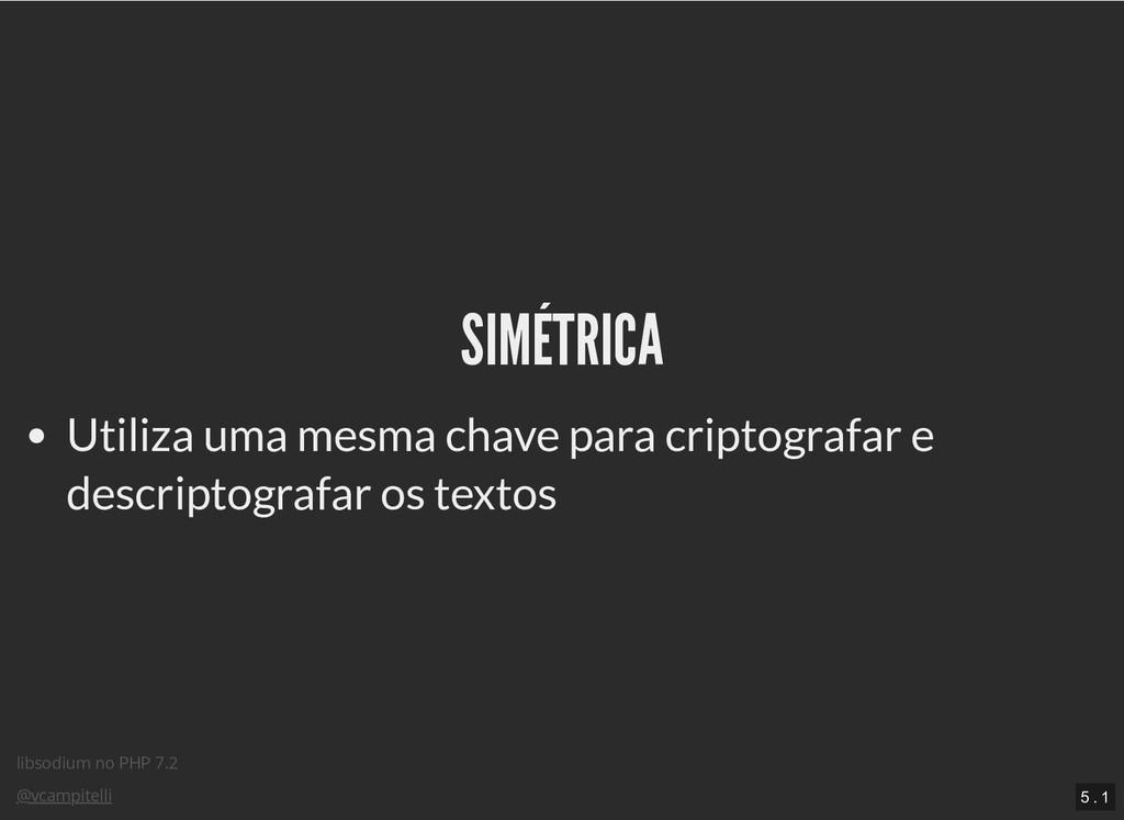 libsodium no PHP 7.2 @vcampitelli SIMÉTRICA SIM...