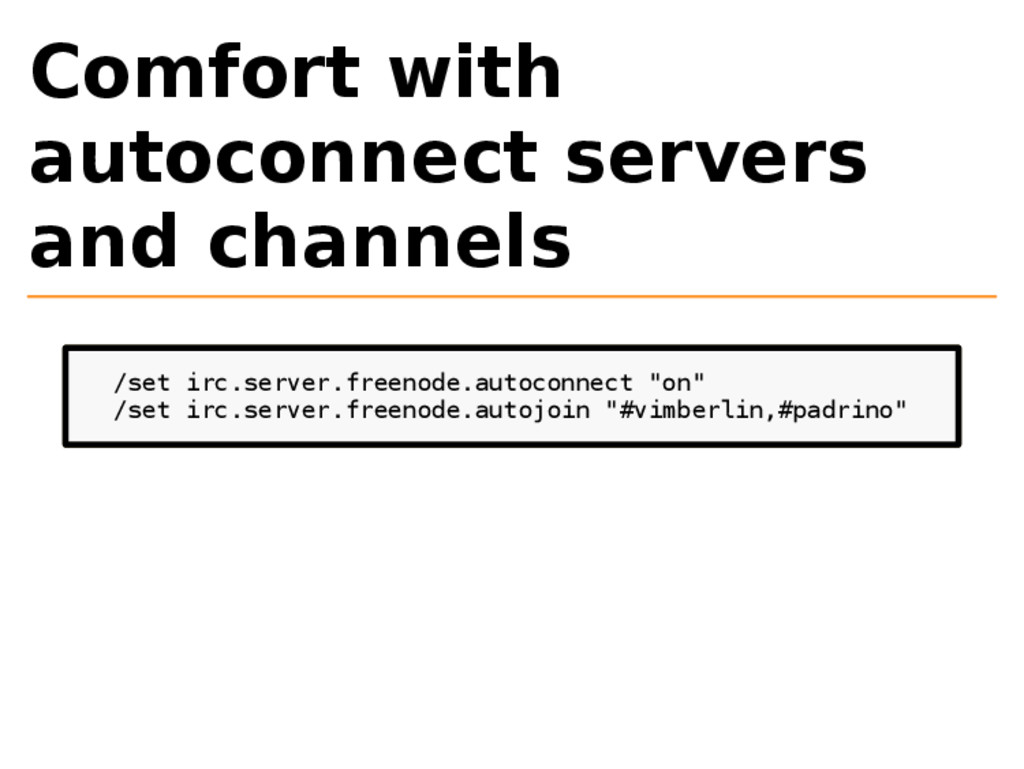 Comfort with autoconnect servers and channels /...
