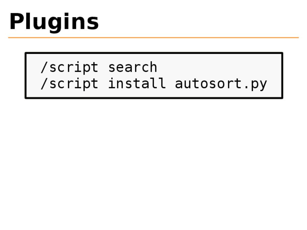 Plugins /script search /script install autosort...
