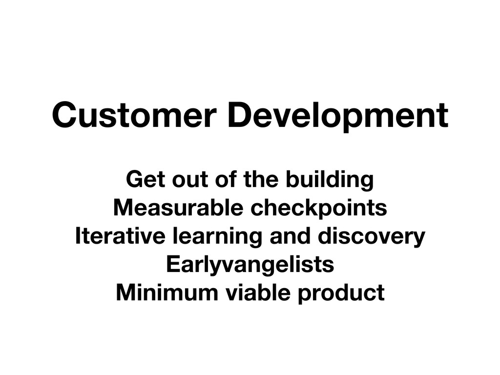 Customer Development Get out of the building Me...