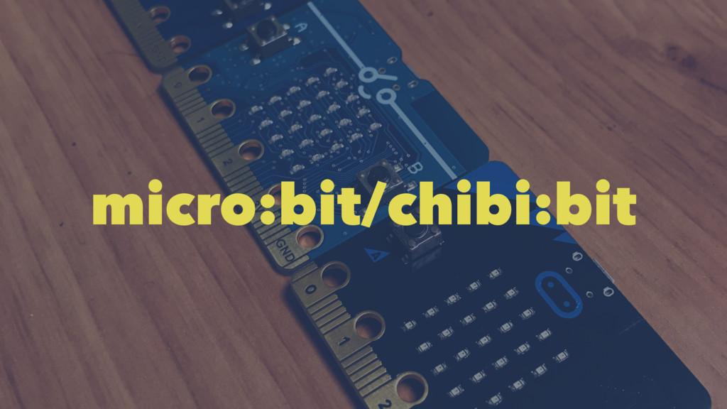 micro:bit/chibi:bit