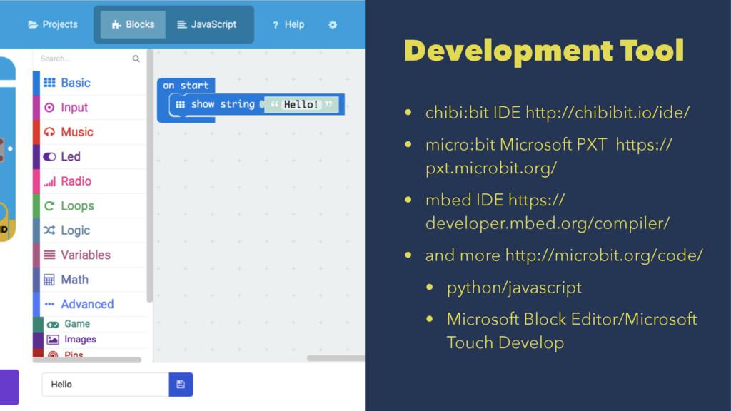 Development Tool • chibi:bit IDE http://chibibi...