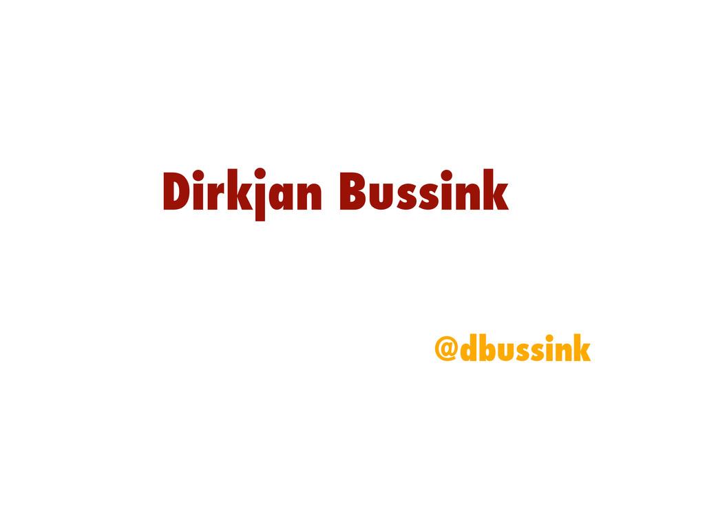 Dirkjan Bussink @dbussink