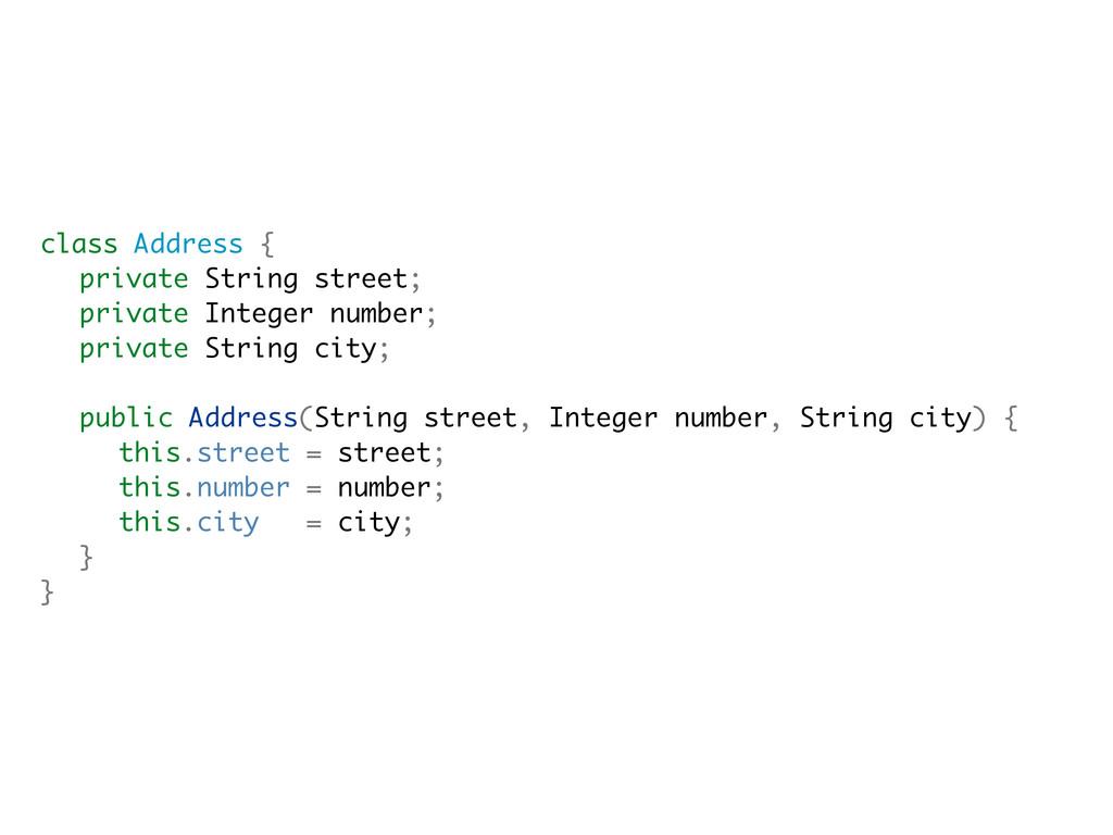 class Address { private String street; private ...