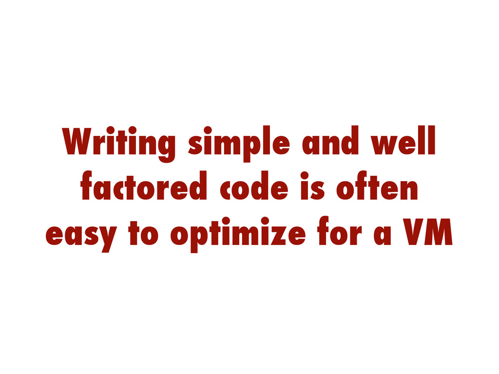 Writing simple and well factored code is often ...