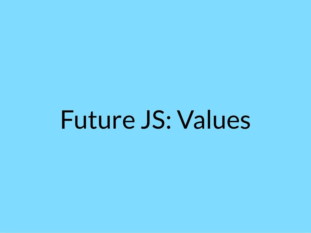 3/11/2019 future-js.md http://localhost:63578/f...