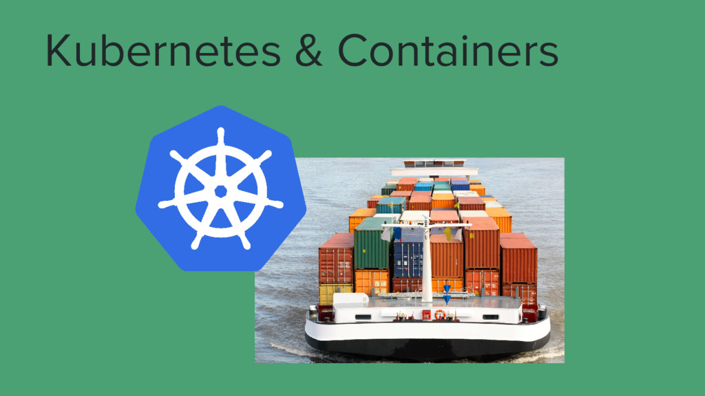 Kubernetes & Containers