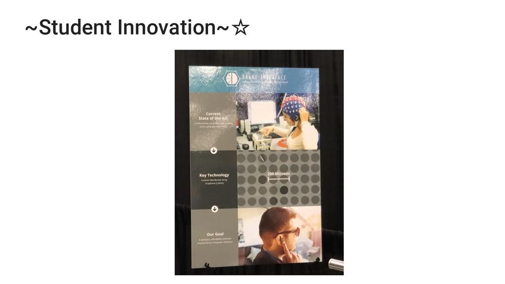 ~Student Innovation~☆