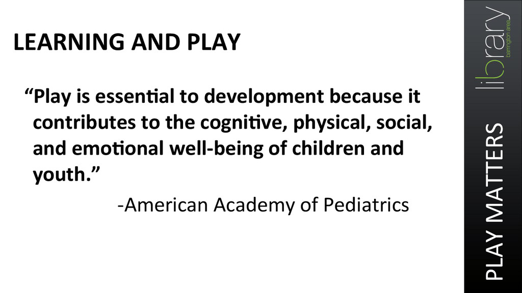 """LEARNING AND PLAY  """"Play is ..."""