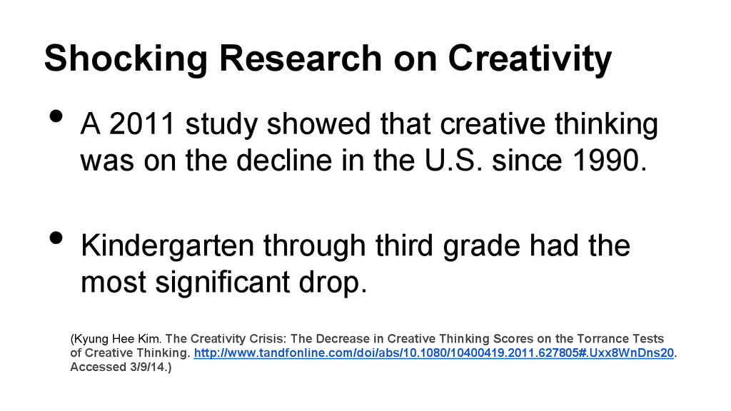 Shocking Research on Creativity • A 2011 study...