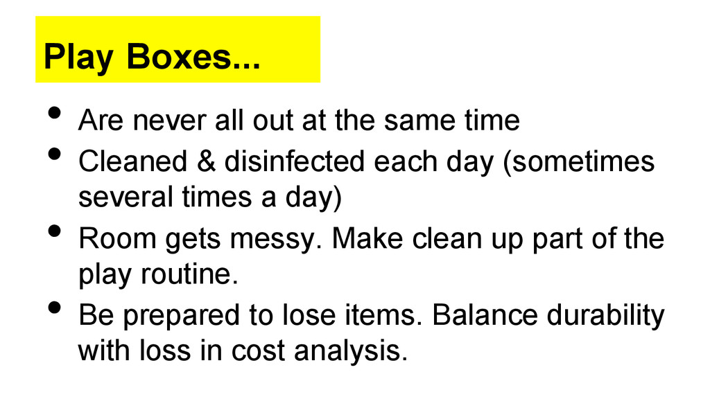Play Boxes... • Are never all out at the same ...