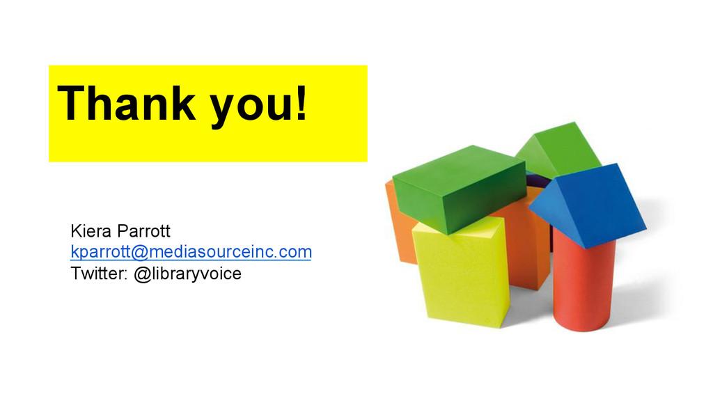 Thank you! Kiera Parrott kparrott@mediasourcein...