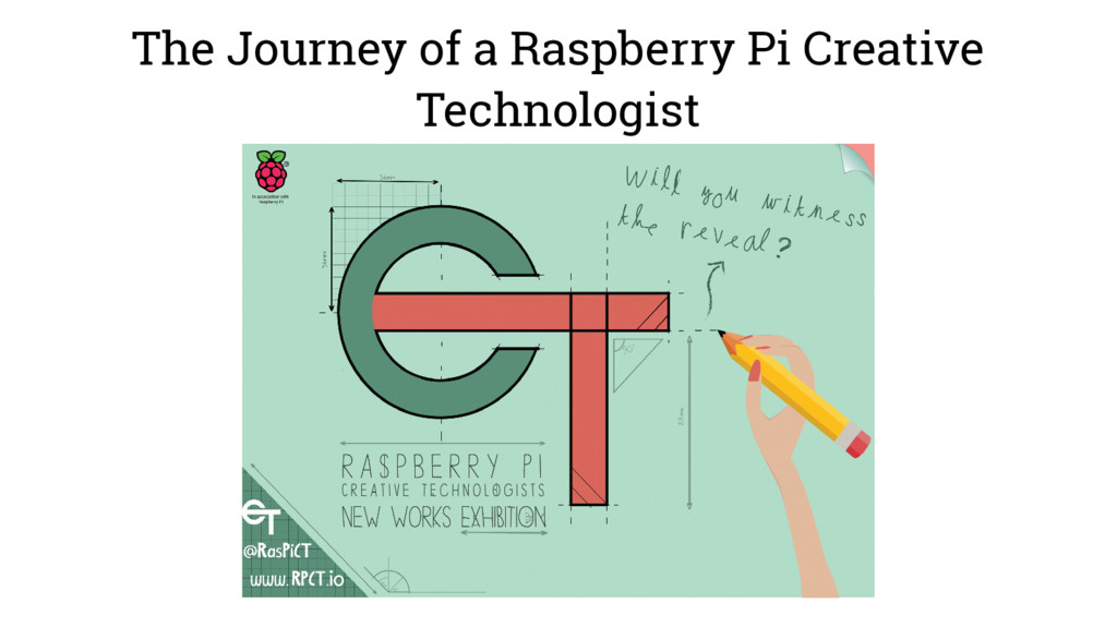 The Journey of a Raspberry Pi Creative Technolo...