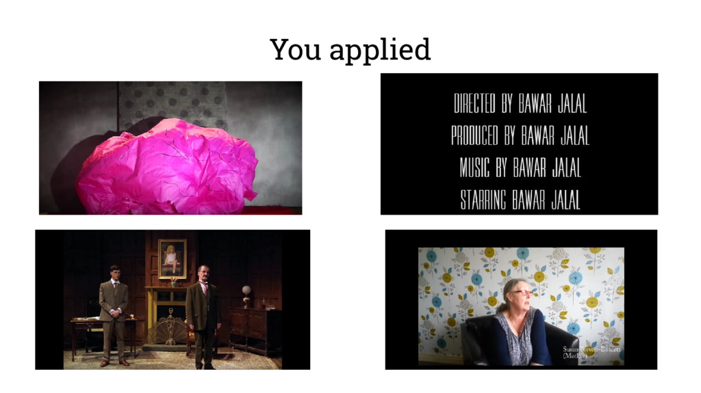 You applied