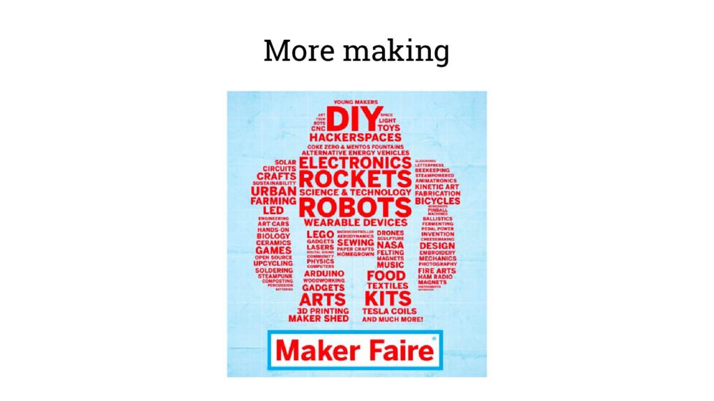 More making