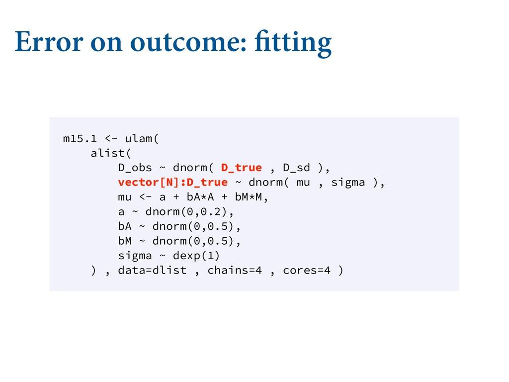 Error on outcome: fitting m15.1 <- ulam( alist(...