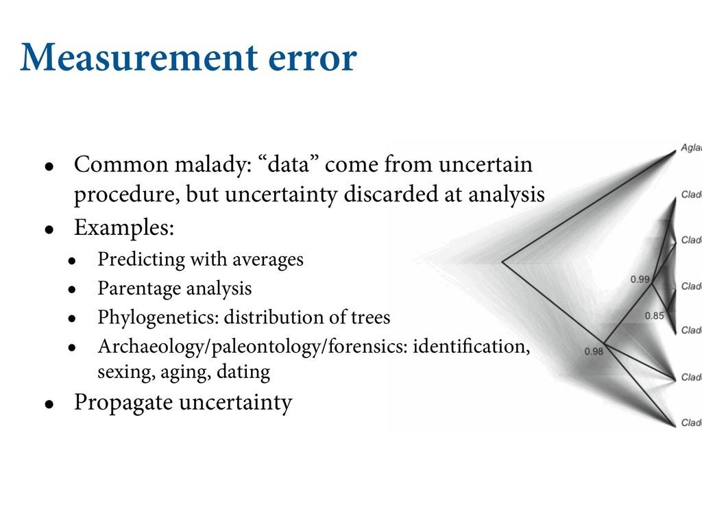 """Measurement error • Common malady: """"data"""" come ..."""