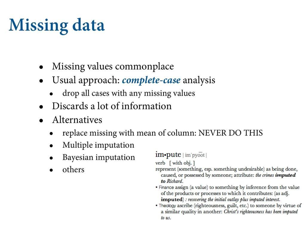 Missing data • Missing values commonplace • Usu...