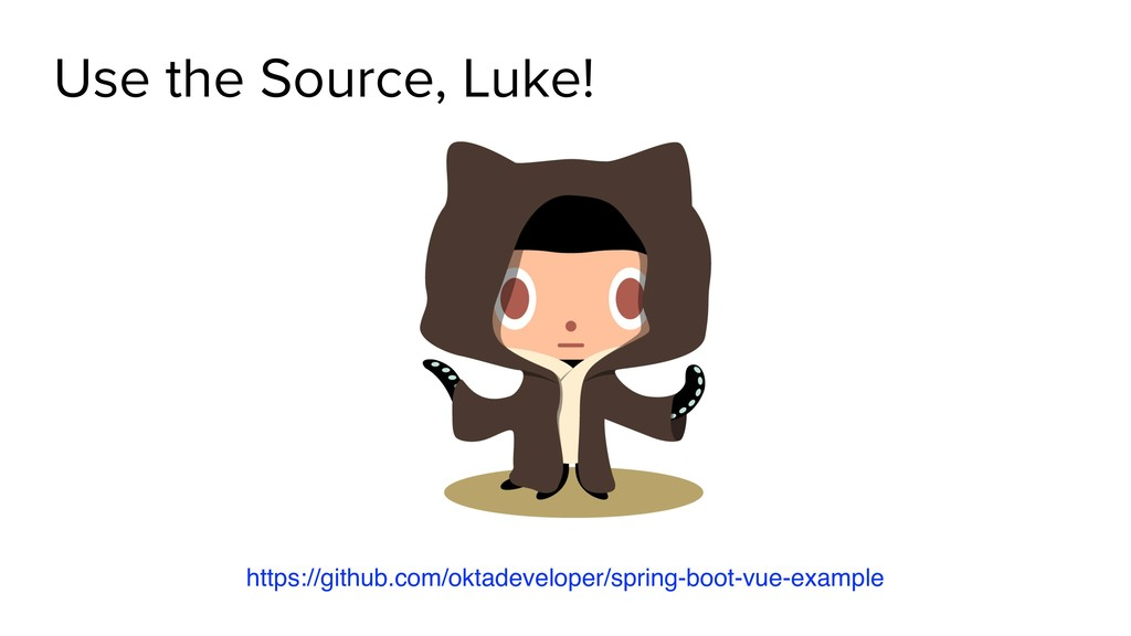 Use the Source, Luke! git clone https://github....