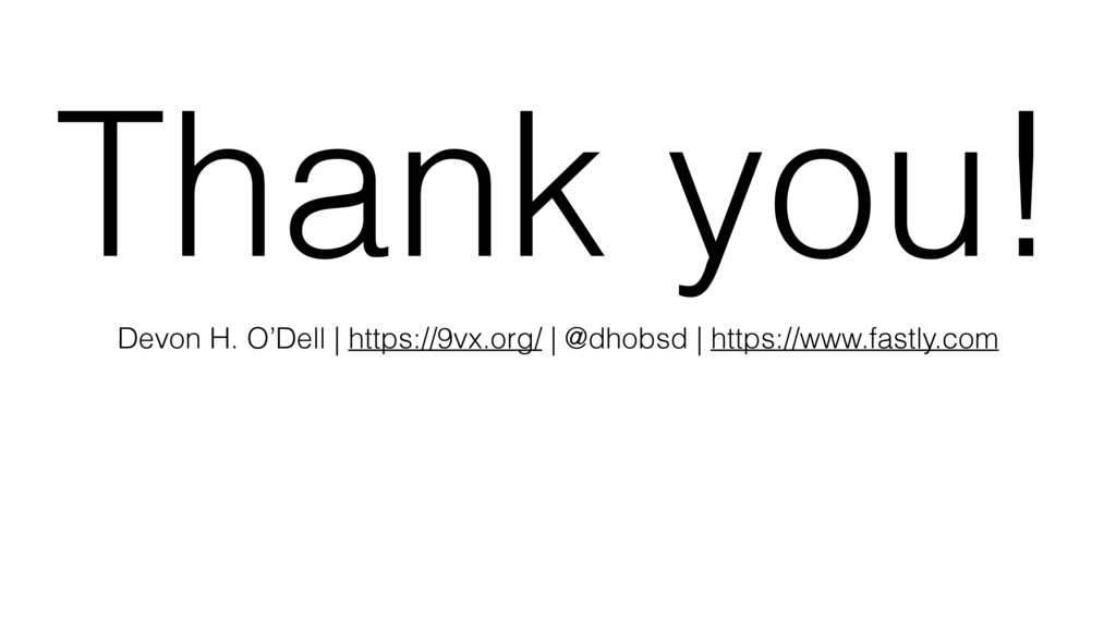Thank you! Devon H. O'Dell | https://9vx.org/ |...