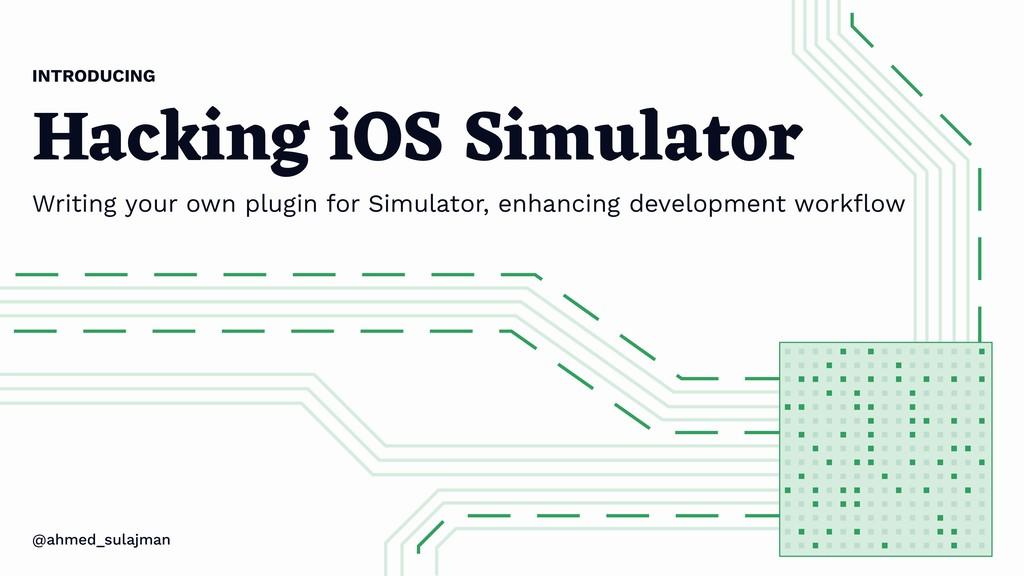 Hacking iOS Simulator Writing your own plugin f...