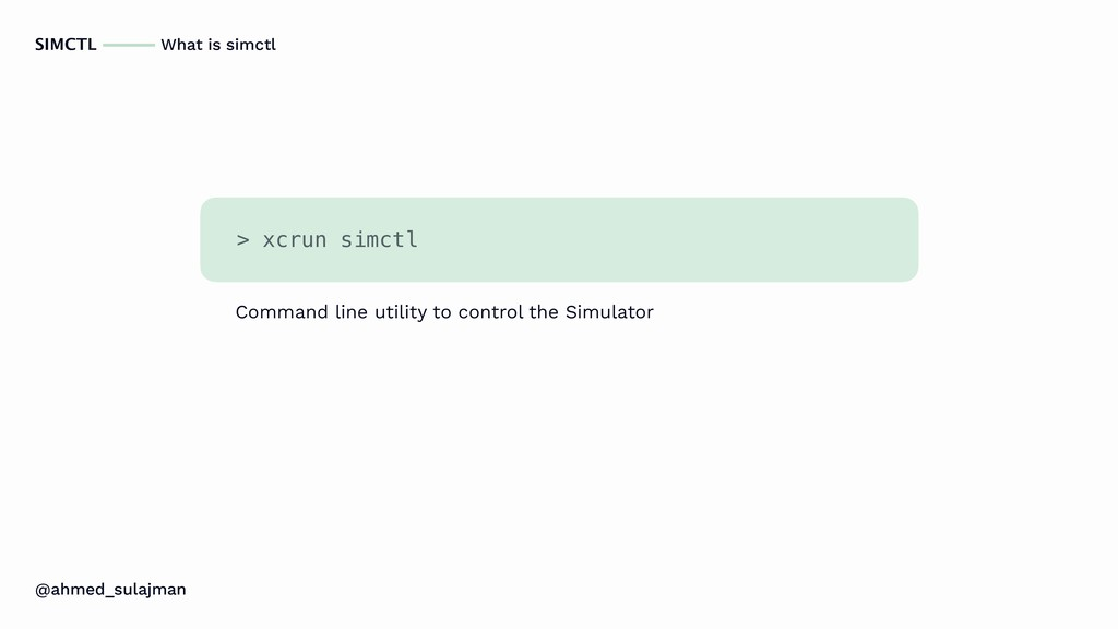 @ahmed_sulajman SIMCTL What is simctl > xcrun s...