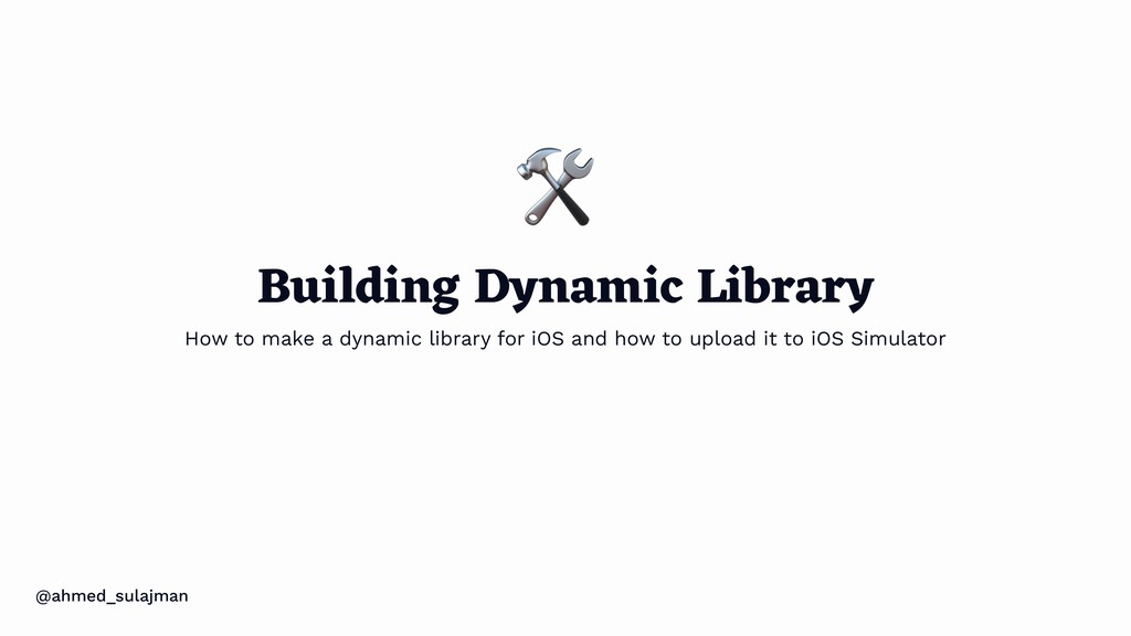 @ahmed_sulajman Building Dynamic Library How to...