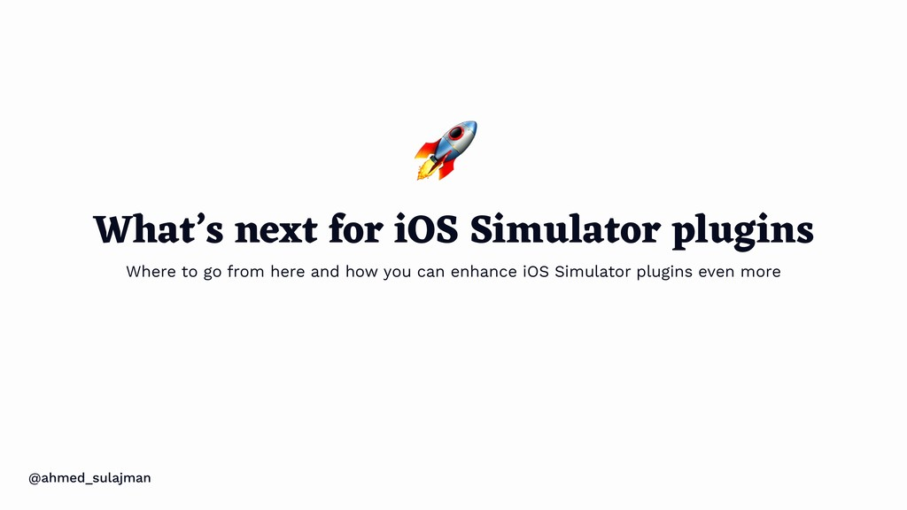 @ahmed_sulajman What's next for iOS Simulator p...