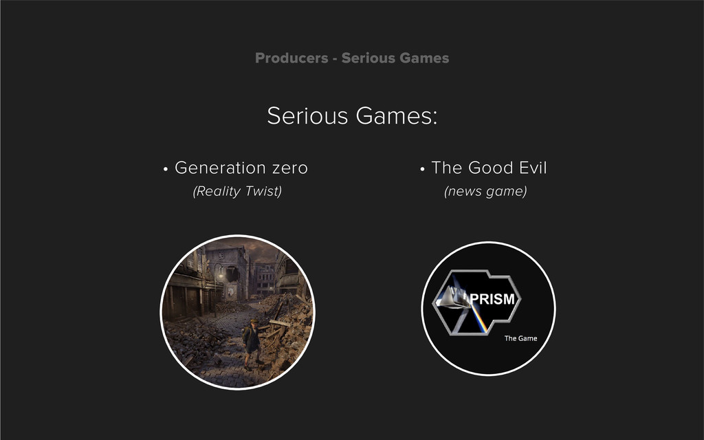 Producers - Serious Games Serious Games: • The ...