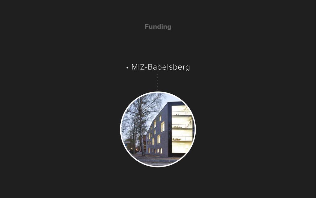 Funding • MIZ-Babelsberg
