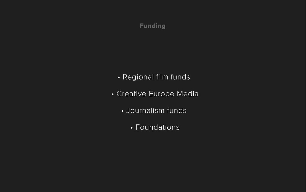 Funding • Regional film funds • Creative Europe ...