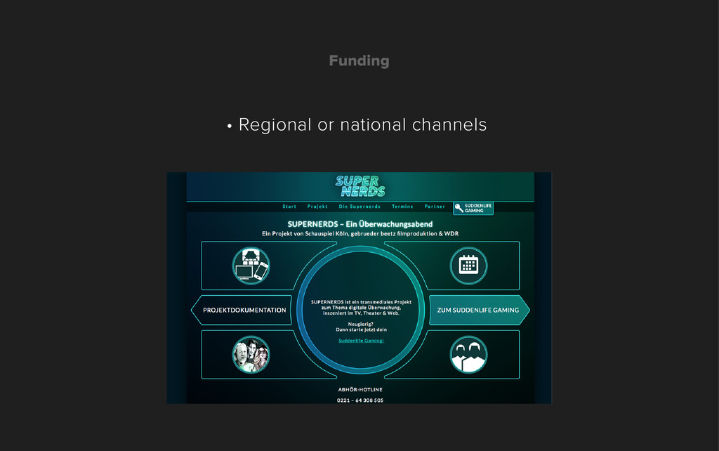 Funding • Regional or national channels
