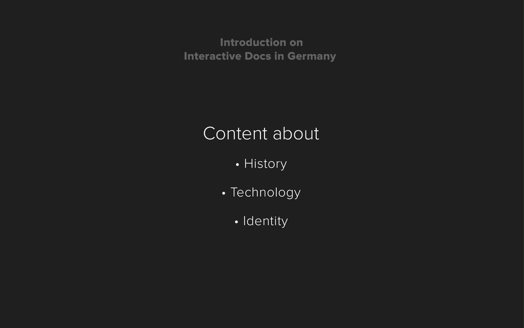 Content about • History • Technology • Identity...