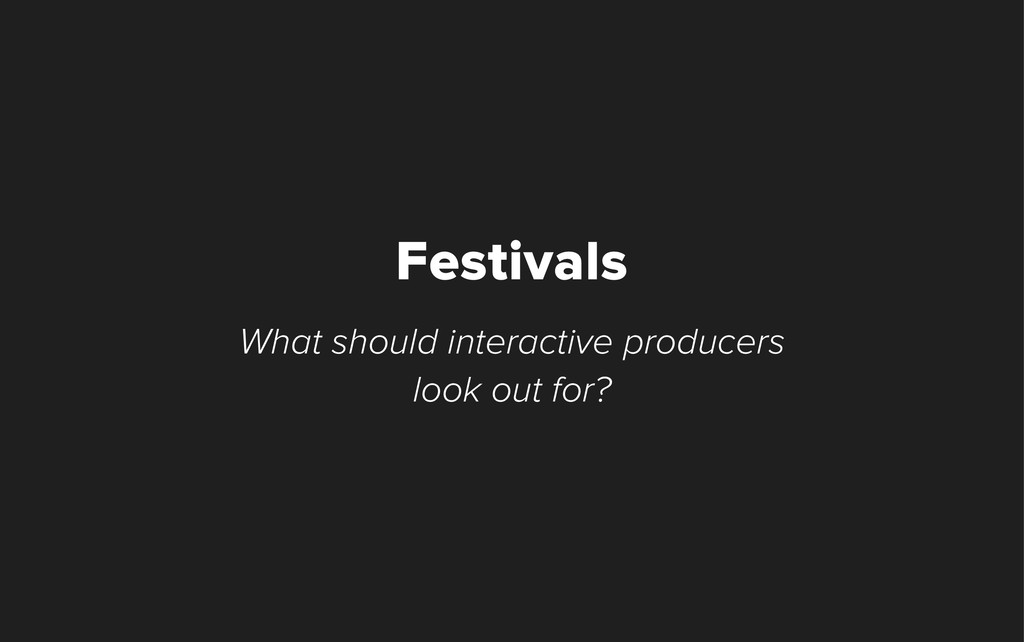 What should interactive producers look out for?...