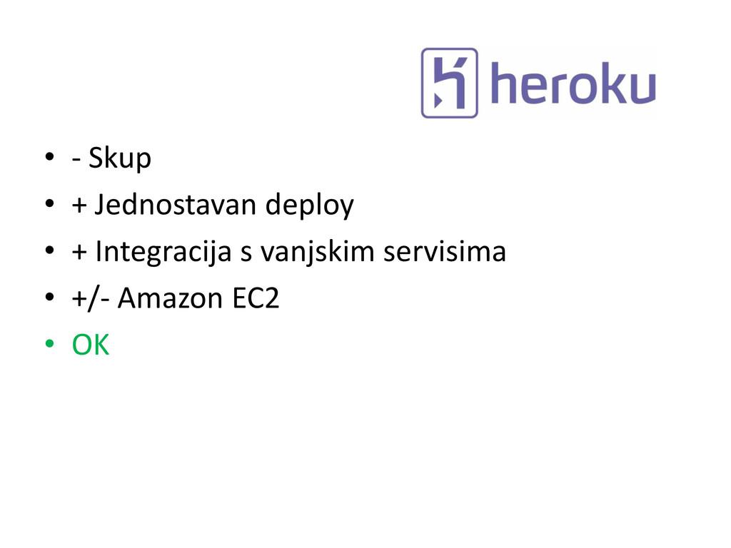 • - Skup • + Jednostavan deploy • + Integracija...