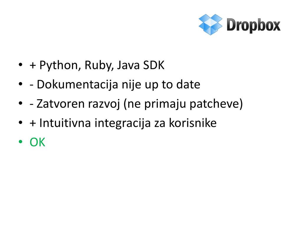 • + Python, Ruby, Java SDK • - Dokumentacija ni...