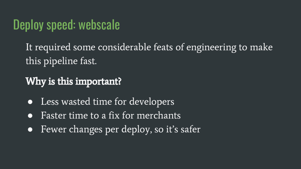 Deploy speed: webscale It required some conside...