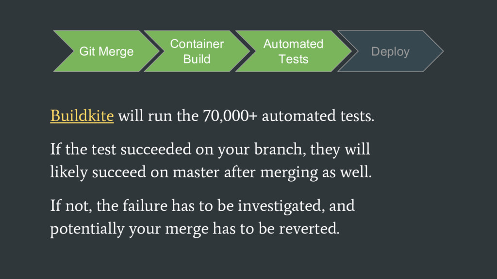Buildkite will run the 70,000+ automated tests....